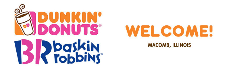 Welcome To Dunkin Donutsbaskin Robbins Franchise In Macomb Il